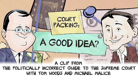 Court Packing: A Good Idea? | Politically Incorrect Guide to the Supreme Court