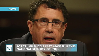 Top Trump Middle East Adviser Leaves National Security Council - Video