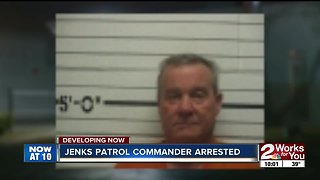 Jenks Patrol Commander arrested - Video