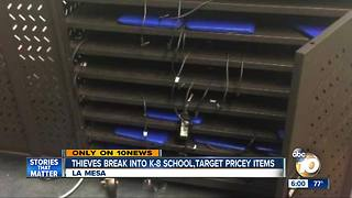 Thieves break into La Mesa K-8 school, target pricey items - Video