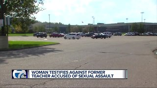 Woman testifies against former teacher accused of sexual assault - Video