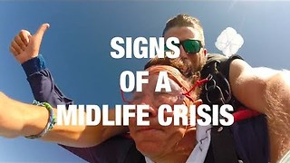 Signs That You've Hit a Midlife Crisis - Video