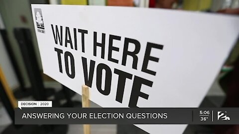 Decision 2020: Answering your election questions