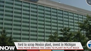 Ford scraps Mexico plant, will invest in Michigan - Video