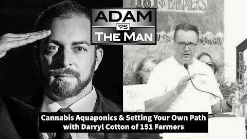 Cannabis Aquaponics & Setting Your Own Path with Darryl Cotton of 151 Farmers
