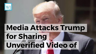 Media Attacks Trump for Sharing Unverified Video of Violent Muslims, Now Sarah Sanders is Stepping In - Video