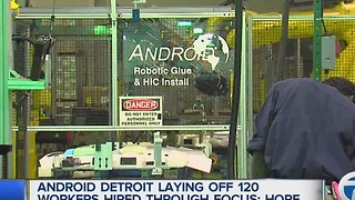 Android Detroit laying off 120 workers hired through FOCUS: Hope - Video