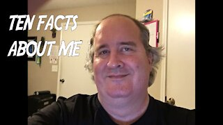 Ten Facts About Me