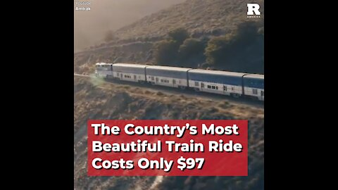The Country's Most Beautiful Train Ride Costs Only $97