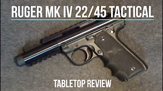 Ruger MK IV 22/45 Tactical Pistol Tabletop Review – Episode #202037