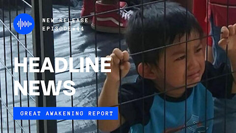 Ep. 44 Border Crisis 'Kids In Cages', Vaccines Death Rates Climb, The Arts Under Assault