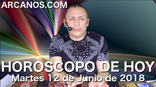 HOROSCOPO DE HOY ARCANOS Martes 12 de Junio de 2018 - Video