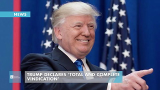 Trump Declares 'Total And Complete Vindication'