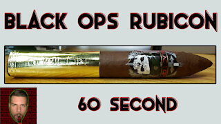 60 SECOND CIGAR REVIEW - Black Ops Rubicon - Should I Smoke This