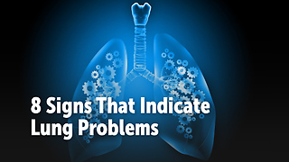 8 Signs That Indicate  Lung Problems - Video