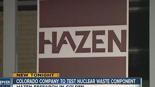 Colorado company to test nuclear waste component - Video