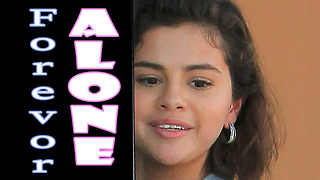 Selena Gomez ADMITS She Will Be ALONE Forever!
