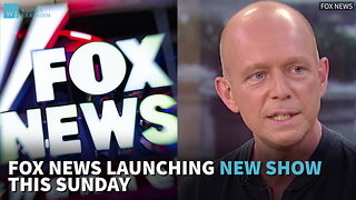 Fox News Launching New Show This Sunday - Video