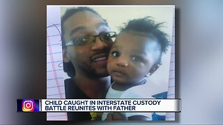 Child caught in interstate custody battle reunites with father