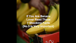 If You Are Banana Lover Read These 7 Facts (No.5 Is Very Important)