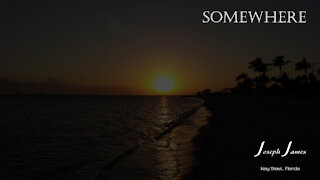 SOMEWHERE | Joseph James [Lyric Video]
