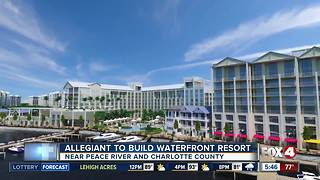 Allegiant to build waterfront resort - Video