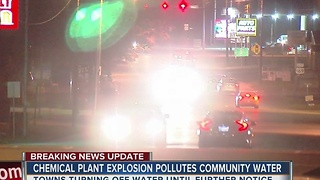 Chemical Plant Explosion Pollutes Community Water - Video