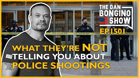 Ep. 1501 What They're Not Telling You About The Recent Police Shootings - The Dan Bongino Show