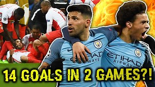 Manchester City 5-3 Monaco | The Best Champions League Game Ever?! | UCL Review - Video
