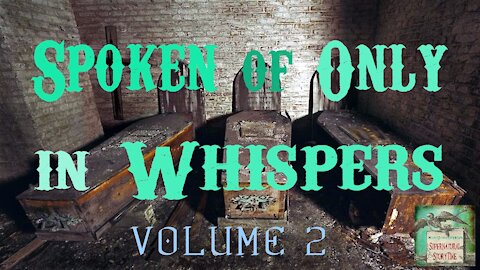 Spoken of Only in Whispers | Volume 2 | Supernatural StoryTime E145I