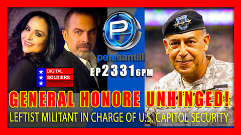EP 2331-6PM LEFTIST U.S. ARMY GENERAL TAPPED BY PELOSI TO HEAD CAPITOL SECURITY IS UNHINGED!