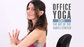 Office Yoga: Arms stretches aka