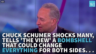 Chuck Schumer Shocks Many, Tell 'TheView' A Bombshell That Could Change Everything For BOTH Sides - Video