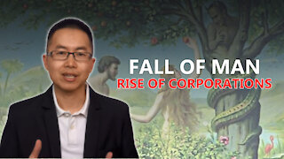 The Fall of Man and the Rise of Corporations