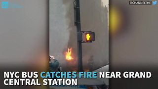 NYC Bus Catches Fire Near Grand Central Station - Video