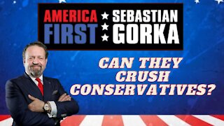 Can they crush conservatives? Sebastian Gorka with a great caller on AMERICA First