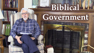 What is Biblical Government? (Why Are Things Going Wrong?)