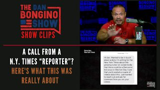 "A call from a N.Y. Times ""Reporter""? Here's What This Was Really About - Dan Bongino Show Clips"