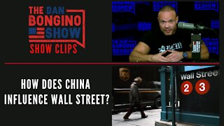 How Does China Influence Wall Street? - Dan Bongino Show Clips