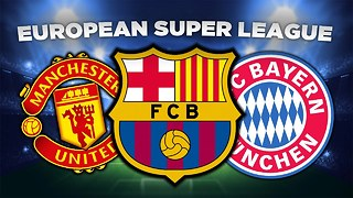 United, Bayern & Barcelona to form European Super League | #VFN - Video