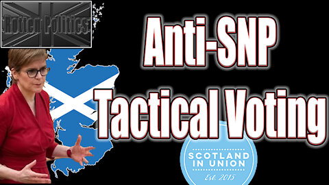 Anti-SNP Tactical voting,Unionist's rise up