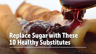 Replace Sugar with These 10 Healthy Substitutes