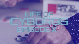 Life of Cyborgs ep.10: Radical Med - Video