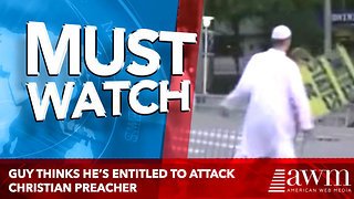 Guy Thinks He's Entitled To Attack Christian Preacher, Quickly Learns A Painful Lesson - Video