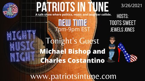 PATRIOTS IN SHOW #334: MICHAEL BISHOP ~&~ CHARLES CONSTANTINO 3-26-2021