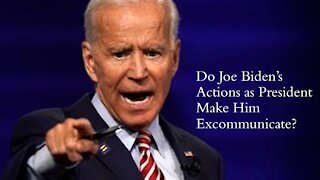 Do Joe Biden's Actions as President Make Him Excommunicate?