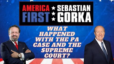 What happened with the PA case and the Supreme Court? Andy McCarthy with Dr. Gorka on AMERICA First
