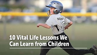 10 Life Lessons We Forgot But Children Still Remember - Video