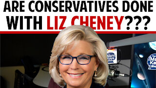 ARE CONSERVATIVES DONE WITH LIZ CHENEY??