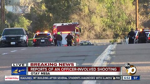 Police investigate officer-involved shooting in Otay Mesa